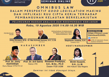 "Seminar Online Indonesia Ocean Justice Initiative dan Hukumonline ""Omnibus Law dalam Perspektif Good Legislation Making, dan Implikasi RUU Cipta Kerja terhadap Pembangunan Kelautan Berkelanjutan"""